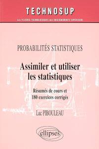 Assimiler et utiliser les statistiques : résumés de cours et 180 exercices corrigés