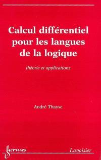 Calcul différentiel pour les langues de la logique : théorie et applications