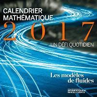 Calendrier mathématique 2017, un défi quotidien : les modèles de fluides