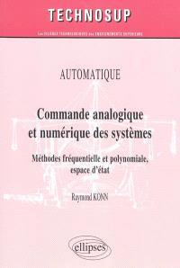 Commande analogique et numérique des systèmes : méthodes fréquentielle et polynomiale, espace d'état