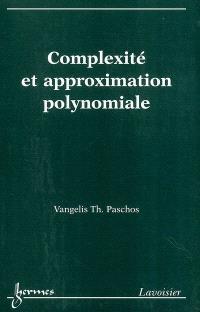 Complexité et approximation polynomiale