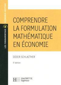 Comprendre la formulation mathématique en économie