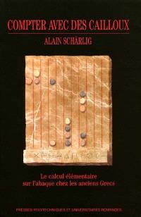 Compter avec des cailloux : le calcul élémentaire sur l'abaque chez les anciens Grecs