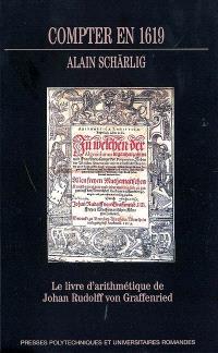 Compter en 1619 : le livre d'arithmétique de Johan Rudolff von Graffenried
