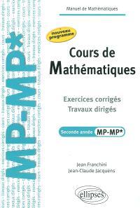 Cours de mathématiques : exercices corrigés, travaux dirigés, seconde année MP-MP* : nouveau programme