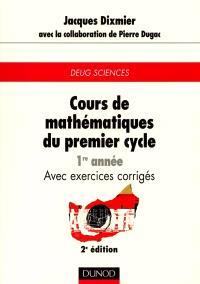 Cours de mathématiques du premier cycle : 1re année : avec exercices corrigés, DEUG sciences