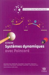 Destination systèmes dynamiques avec Poincaré