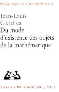 Du mode d'existence des objets de la mathématique