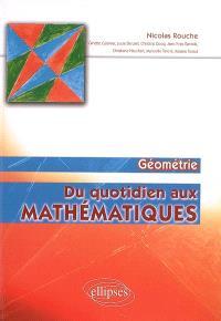 Du quotidien aux mathématiques. Volume 2, Géométrie