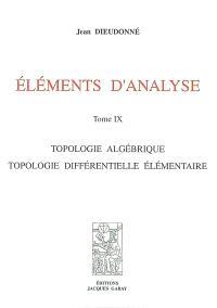 Eléments d'analyse. Volume 9, Topologie algébrique, topologie différentielle élémentaire