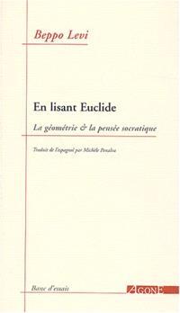 En lisant Euclide : la géométrie et la pensée socratique
