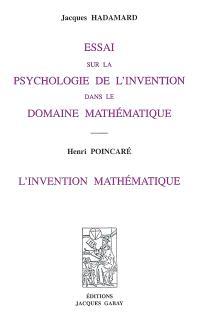 Essai sur la psychologie de l'invention dans le domaine mathématique. L'invention mathématique