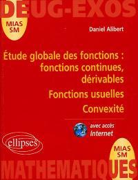 Etude globale des fonctions : fonctions continues, dérivables ; fonctions usuelles ; convexité