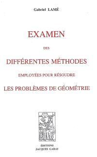 Examen des différentes méthodes employées pour résoudre les problèmes de géométrie