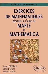 Exercices de mathématiques résolus à l'aide de Maple et Mathematica