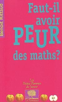 Faut-il avoir peur des maths ?
