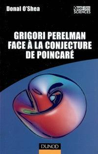 Grigori Perelman face à la conjecture de Poincaré
