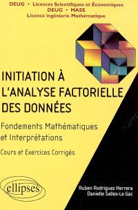 Initiation à l'analyse factorielle des données : fondements mathématiques et interprétations, cours et exercices corrigés