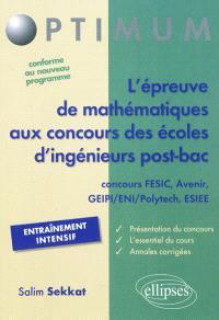 L'épreuve de mathématiques aux concours des écoles d'ingénieur post-bac : concours FESIC, Avenir, GEIPI-ENI-Polytech, ESIEE
