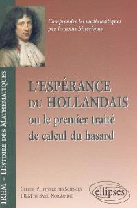 L'espérance du Hollandais ou Le premier traité du calcul du hasard