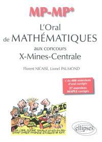L'oral de mathématiques et d'informatique aux concours X-Mines-Centrale : MP-MP*