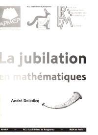 La jubilation en mathématiques