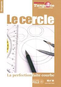 Le cercle : la perfection faite courbe