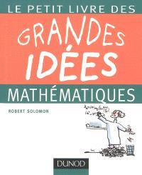 Le petit livre des grandes idées mathématiques