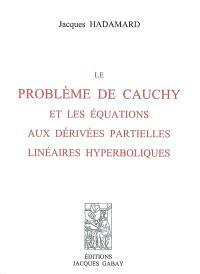 Le problème de Cauchy et les équations aux dérivées partielles linéaires hyperboliques