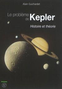 Le problème de Kepler : histoire et théorie