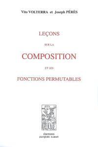 Leçons sur la composition et les fonctions permutables