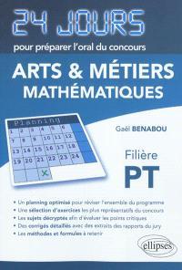 Mathématiques : 24 jours pour préparer l'oral du concours Arts et Métiers, filière PT