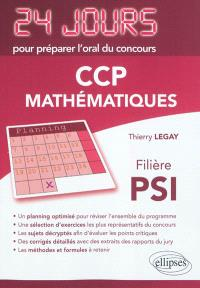 Mathématiques : 24 jours pour préparer l'oral du concours CCP : filière PSI
