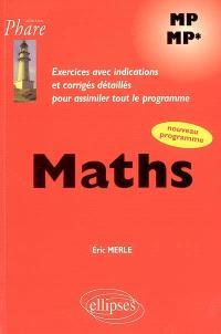 Mathématiques MP-MP* : exercices avec indications et corrigés détaillés pour assimiler tout le programme