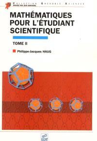Mathématiques pour l'étudiant scientifique. Volume 2