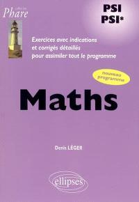 Mathématiques PSI-PSI* : exercices avec indications et corrigés détaillés pour assimiler tout le programme