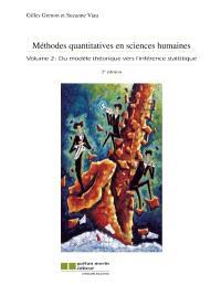 Méthodes quantitatives en sciences humaines. Volume 2, Du modèle théorique vers l'inférence statistique
