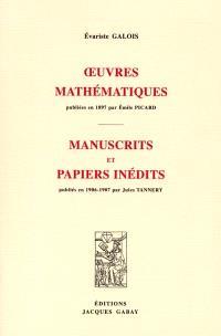 Oeuvres mathématiques : publiées en 1897 par Émile Picard; Suivi de Manuscrits et papiers inédits : publiés en 1906-1907 par Jules Tannery