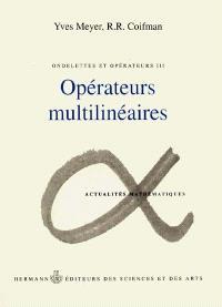 Ondelettes et opérateurs. Volume 3, Opérateurs multilinéaires