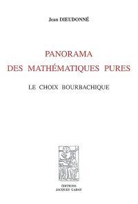 Panorama des mathématiques pures : le choix bourbachique