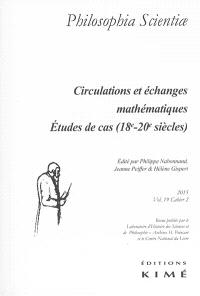 Philosophia scientiae. n° 19-2, Circulations et échanges mathématiques : études de cas (18e-20e siècles)