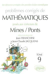 Problèmes corrigés de mathématiques posés aux concours de Mines-Ponts. Volume 9