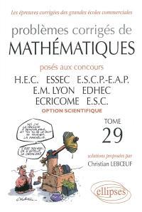 Problèmes corrigés de mathématiques posés aux concours HEC, ESSEC, ESCP-EAP, EM Lyopn, ECRICOME, EDHEC, ESC : option scientifique, 2008-2009