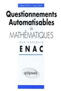 Questionnements automatisables de mathématiques aux concours ENAC