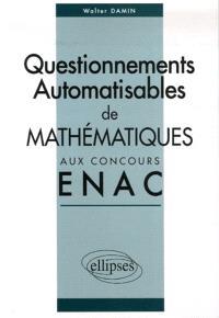 Questionnements automatisables de mathématiques aux concours ENAC 2004-2006