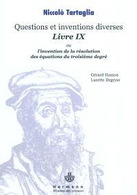 Questions et inventions diverses, livre IX, ou L'invention de la résolution des équations du troisième degré