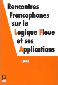 Rencontres francophones sur la logique floue et ses applications : LFA'99