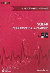 Scilab de la théorie à la pratique. Volume 3, Le traitement du signal