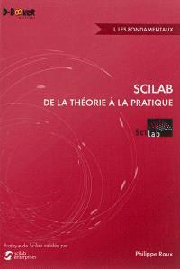 Scilab de la théorie à la pratique. Volume 1, Les fondamentaux