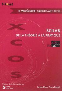Scilab de la théorie à la pratique. Volume 2, Modéliser et simuler avec Xcos